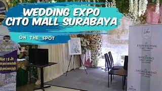 ON THE SPOT | Wedding Expo Cito Mall Surabaya, Cocok Bagi yang Mau Menikah