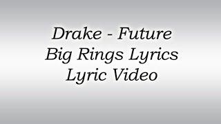 Drake - Big Rings ft. Future Lyrics