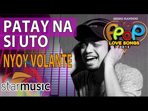 Nyoy Volante – Patay Na Si Uto (Official Recording Session with Lyrics)