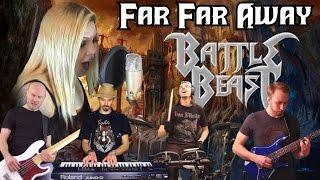 """Far far Away""  BATTLE BEAST - Full collaborative cover"