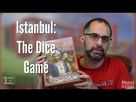 3 Things in 3 Minutes: Istanbul the Dice Game Review