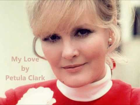 My Love by Petula Clark w/ lyrics