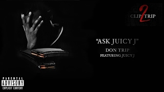 "Don Trip ""Ask Juicy J"" feat. Juicy J (Official Audio)"