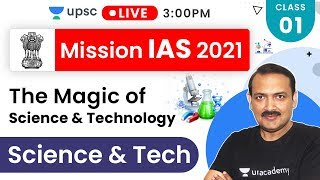 Mission IAS 2021 | The Magic of Science & Technology | Sandeep Sir - Prelims + Mains