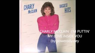 CHARLY MCCLAIN -I'M PUTTIN' MY LOVE INSIDE YOU(by powerodyssey