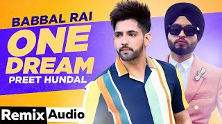 One Dream (Audio Remix) | Babbal Rai | Preet Hundal | ILL Machine  | Latest Punjabi Songs 2021