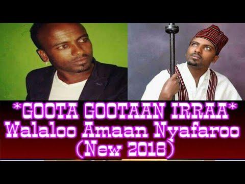 *GOOTA GOOTAAN IRRAA* Walaloo Amaan Nyafaroo | New best Oromoo poem 2018
