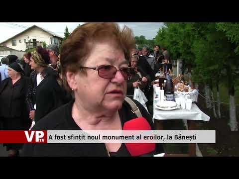 A fost sfințit noul monument al eroilor, la Bănești
