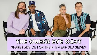 The Queer Eye Guys' Advice to Their 17-Year-Old-Selves Is So Important