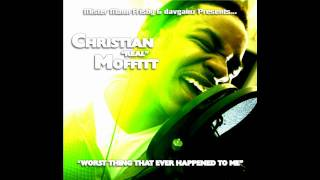 Christian Moffitt - Worst Thing That Ever Happened To Me