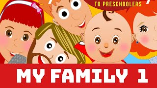 MY FAMILY 1-Kids vocabulary - Family members - Daddy- Mommy- English for kids - English