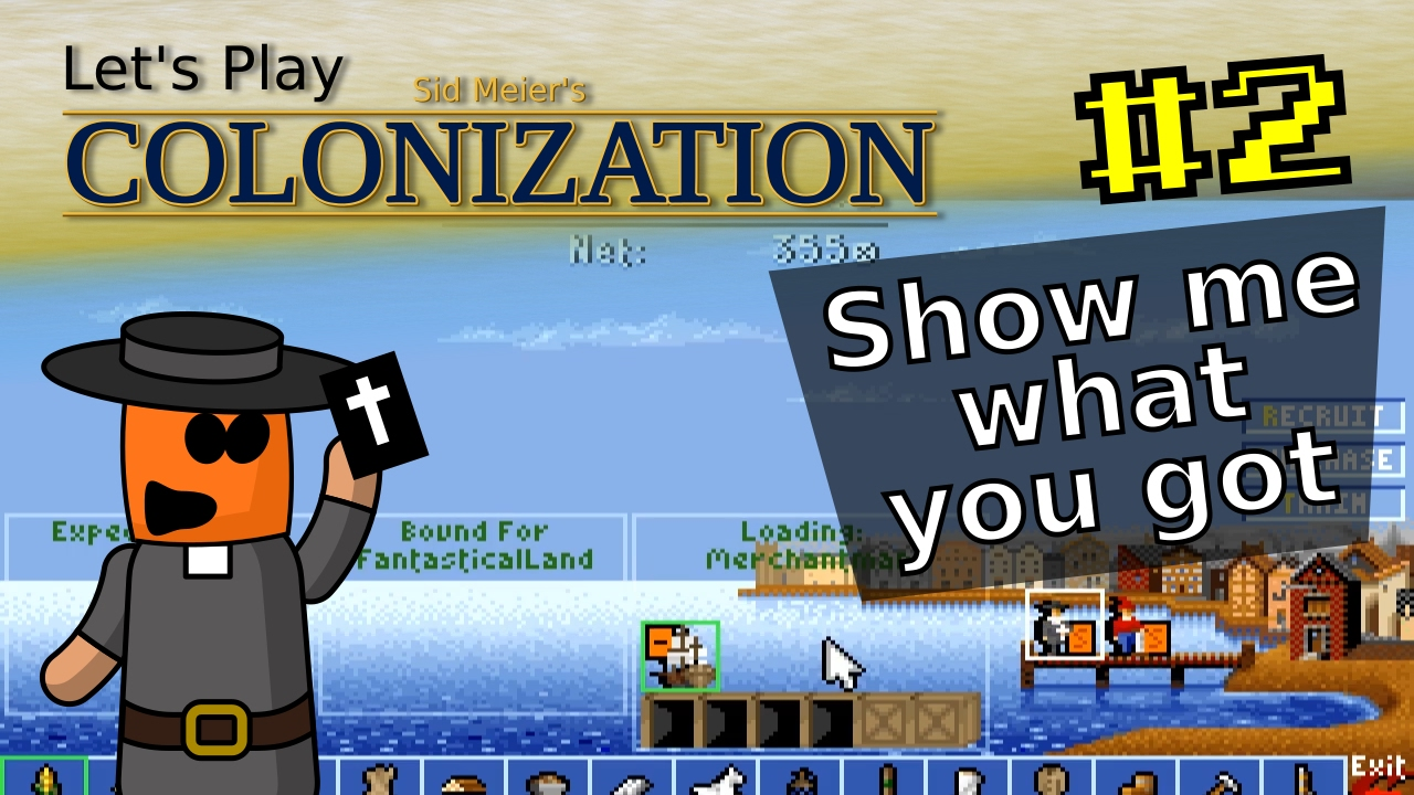 Sid Meier's Colonization #2 | Show me what you got