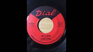 Joe Tex - I'm A Man bw SYSLJFM (The Letter Song) DIAL