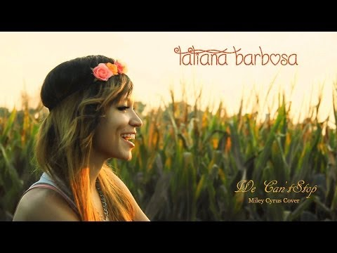Miley Cyrus- We Can't Stop ( Tatiana Barbosa Cover)