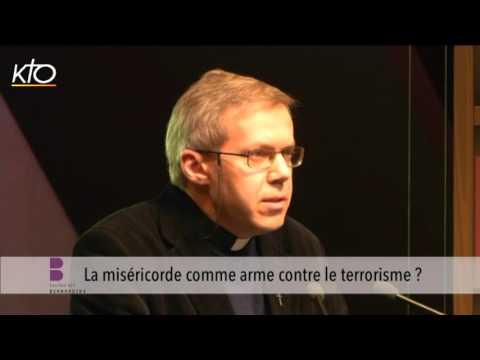 La Miséricorde comme arme contre le terrorisme ?