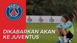 Pemain Paris Saint Germain, Edinson Cavani Dikabarkan akan Hengkang ke Juventus