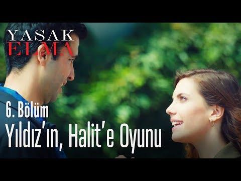 Yıldız'ın, Halit'e oyunu - Yasak Elma 6. Bölüm