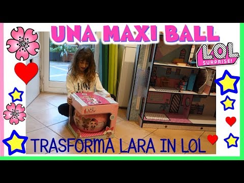 Lara Trasformata In Lol Surprise Da Una Maxi Ball Unboxing Cosplay