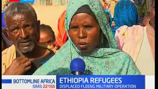 Bottomline Africa: Ethiopia refugees displaced fleeing military operation