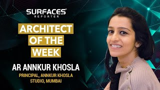 ARCHITECT OF THE WEEK | ANNKUR KHOSLA | FRANKLY SPEAKING | SURFACES REPORTER