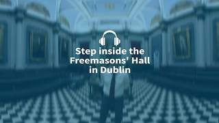 Step Inside Ireland's Freemasons' HQ