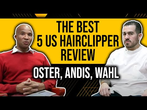 The Best 5 US Hairclipper Review: Oster, Andis, Wahl
