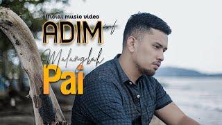 Download lagu Adim Mf Malangkah Pai Mp3