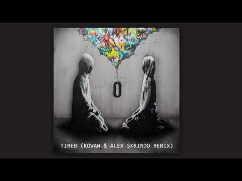 Tired (Kovan & Alex Skrindo Remix)