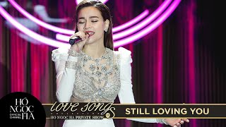 STILL LOVING YOU - HỒ NGỌC HÀ (PRIVATE SHOW)