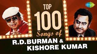 Top 100 Songs Of R.D Burman & Kishore Kumar | आर.डी बर्मन और किशोर कुमार के 100 हिट गाने | HD Songs