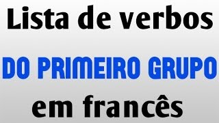 Lista de verbos em Francês (1° grupo) + exercícios