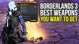 Borderlands 3 Best Weapons & Items YOU WANT TO GET (Borderlands 3 Legendary Weapons)