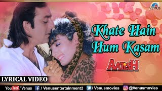 Khate Hain Hum Kasam - LYRICAL VIDEO | Kumar Sanu & Alka Yagnik | Aatish | 90's Best Romantic Song