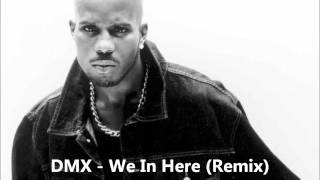 Dmx - We In Here (Remix)