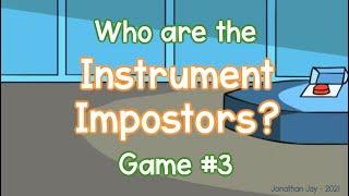Instrument Impostors: Game #3