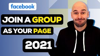 How to Join a Facebook Group as Your Page in 2021 (NEW UI)