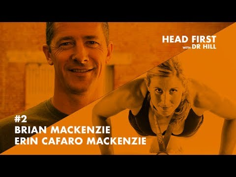 Head First with Dr. Hill – Ep2 – Movement and Athletic Training with Erin Cafuro Makenzie and Brian Makenzie.