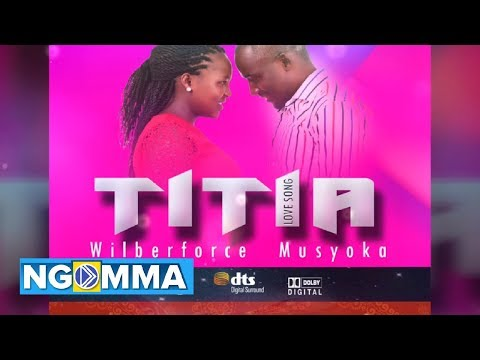 TITIA BY WILBERFORCE MUSYOKA (OFFICIAL AUDIO)