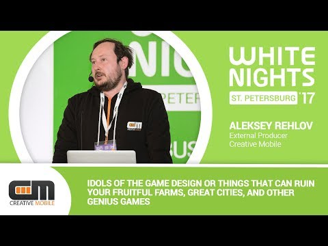 Aleksey Rehlov (Creative Mobile) - Idols of the Game Design