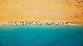 Mac Ayres   Slow Down Lyrics