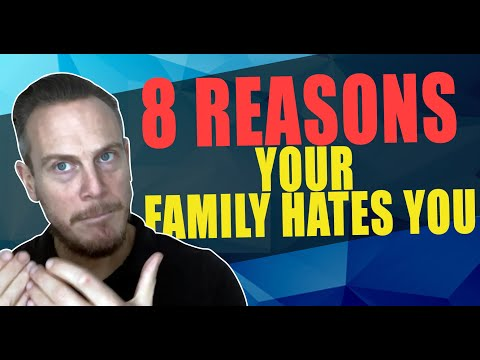 8 Reasons Your Family Hates You