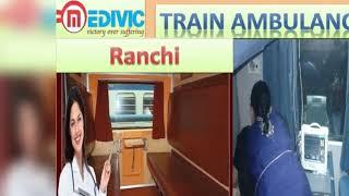 Train Ambulance Service in Guwahati | Train Ambulance Service in Ranchi