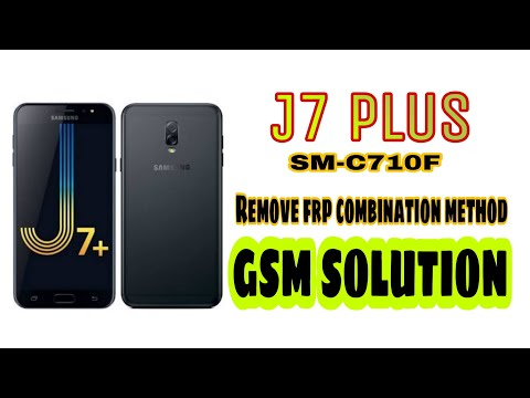Samsung Galaxy J7 Plus (SM-C710F) Android 7 1 1 FRP Removed bypass