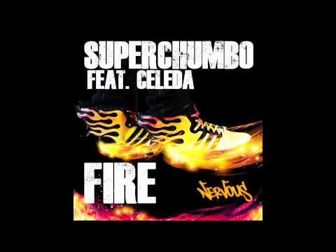 SUPERCHUMBO featuring Celeda- FIRE