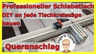Schiebetisch Für Tischkreissäge Selber Bauen Queranschlag Bauen Und Einstellen DIY Teil 4 IngosTipps