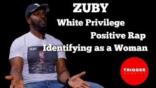 Zuby on Positive Rap, Identifying as a Woman and White Privilege