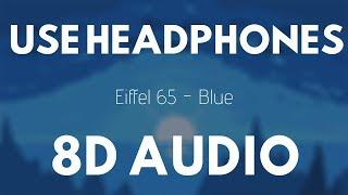 Eiffel 65   Blue (8D Audio) |