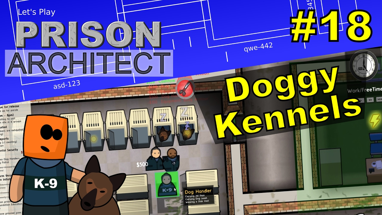 Prison Architect #18 | Doggy Kennels and Workshop