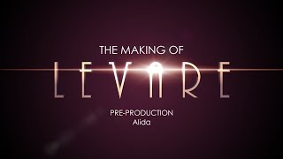 The Making of Levare: Pre-production: Alida
