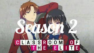 Classroom Of The Elite Season 2 Release Date...